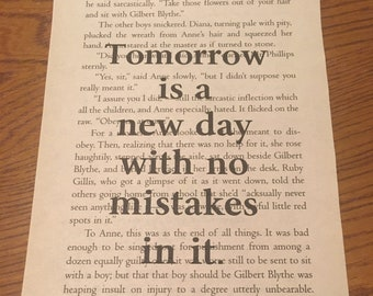 Anne of Green Gables Book Quote: Tomorrow is a new day with no mistakes in it