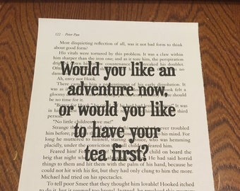 Peter Pan Book Quote: Would you like an adventure now or would you like your tea first