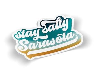 Stay Salty Sarasota - Vinyl Sticker