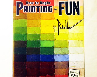 How to Begin Painting for FUN by Fedelle