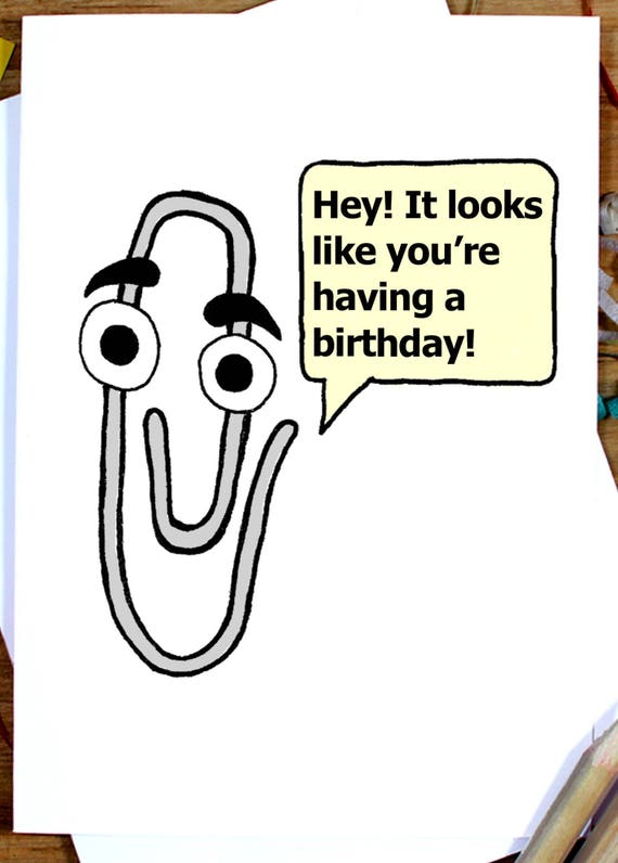 Clippy Birthday Greetings Card - Windows Microsoft Word Office Assistant  Paperclip, Retro 90s Kid - Funny Cute Gift - 1990s