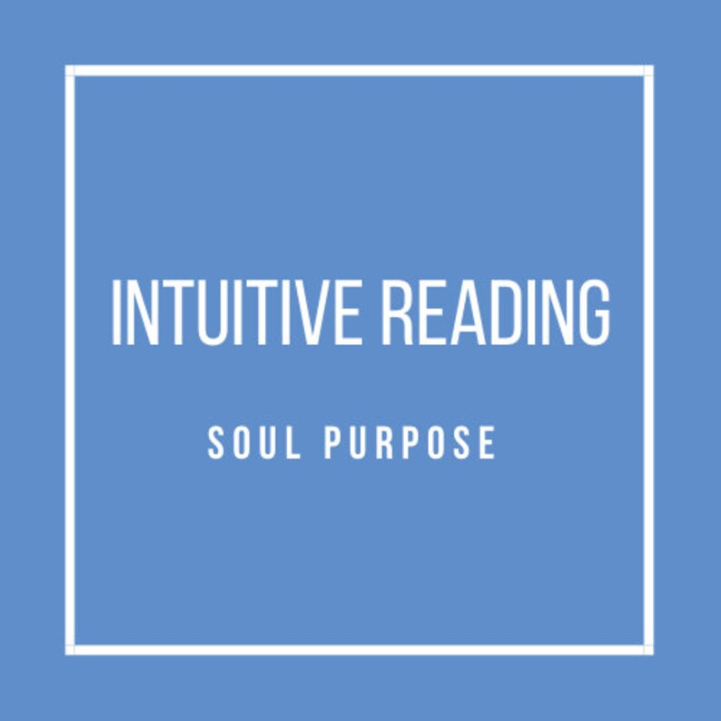 Intuitive Reading: Soul Purpose Spirit Guides Life Lessons image 0