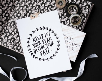 Never Let Your Fear Decide Your Fate Wall Art Print