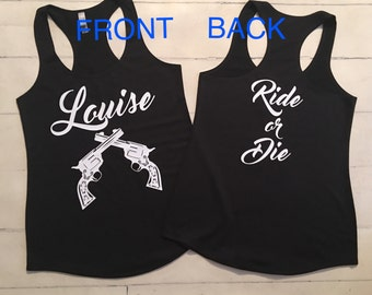 Thelma and Louise Ride or Die Ladies Tank Tops / Sold as set 40.00 or Separately 20.00 each Please specify in notes THELMA or LOUISE