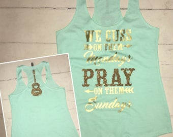 We Cuss On Them Mondays and Pray on them Sundays Country Music Guitar Racerback Tank Top Concert shirt Country shirt