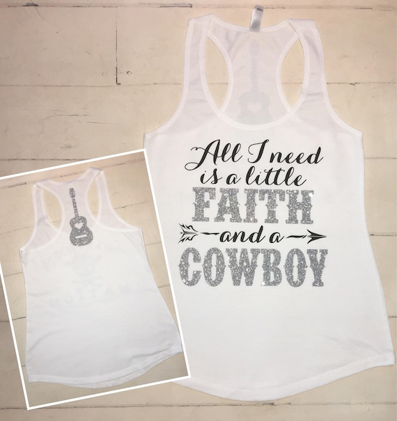 All I Need Is A Little Faith And A Cowboy Glitter Country Etsy