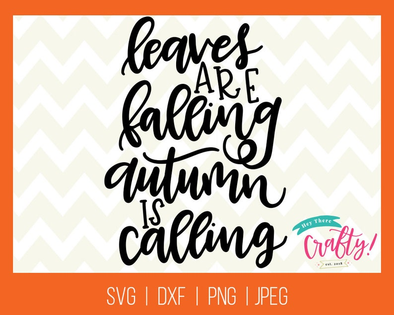 Leaves Are Falling Autumn Is Calling Svg Dxf Png Jpeg Etsy