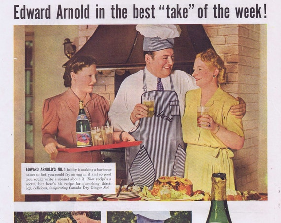 1942 Actor Edward Arnold Canada Dry Ginger Ale Original Vintage Advertisement and His Barbecue Sauce