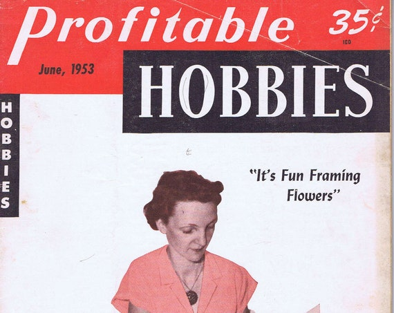 Profitable Hobbies June 1953 Vintage Magazine with Fun Framing Flowers