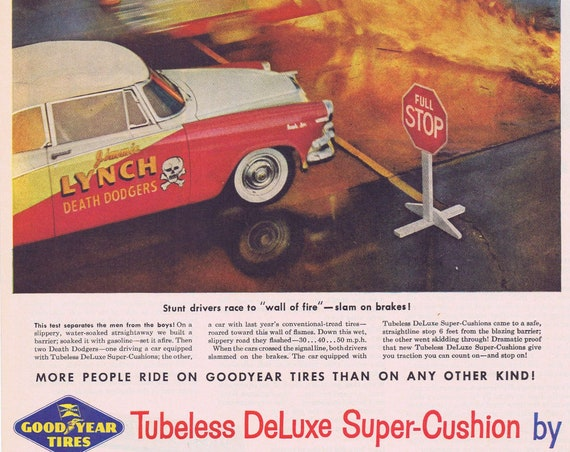 1955 Goodyear Tubeless Deluxe Super-Cushion Tires Original Vintage Ad with Johnnie Lynch Death Dodgers Stunt Car and Wall of Fire