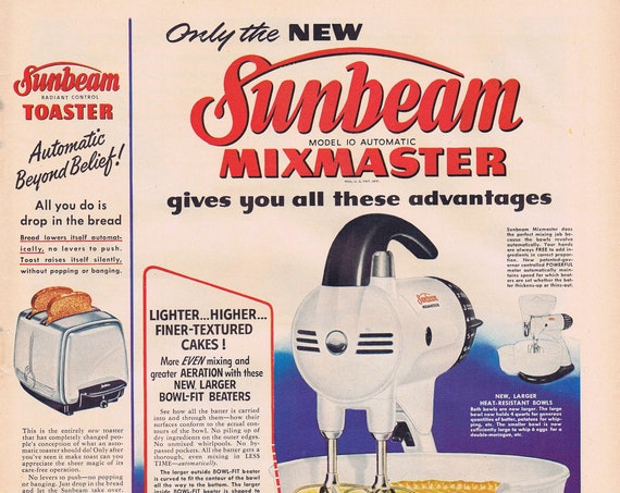 1951 New Sunbeam Model 10 Mixmaster and Radiant Control Toaster Original Vintage Advertisement