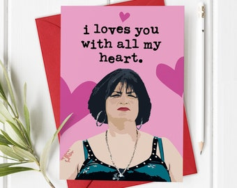 Gavin and Stacey Valentine's Card, I Loves You with All my Heart, Valentines Day Card for Him or Her, Love Gift Boyfriend Girlfriend