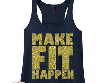 Make Fit Happen, Funny Gym Shirt, Gym Shirt, Gym Tank, Plus Size Gym Shirt, Plus Size Clothing, Workout Tank, Gym Tee, Plus Size Tank Top