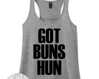 Got Buns Hun, Funny Gym Shirt, Gym Shirt, Gym Tank, Plus Size Gym Shirt, Plus Size Clothing, Workout Tank, Gym Tee, Plus Size Tank Top