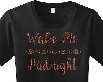 Glitter Wake Me at Midnight, Happy New Year, New Years Eve, Women's T-shirt in 7 Different Colors in Sizes Small-4X, Plus Size