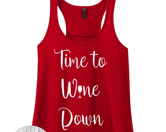 Time to Wine Down, Women's Racerback Tank Top in 9 Colors in Sizes Small-4X, Plus Size, Plus Size Clothing