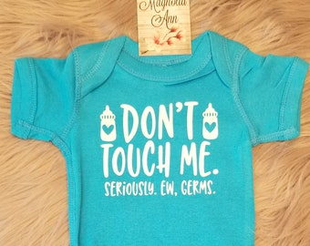 Don't Touch Me, Germs, Baby Shower Gift, Newborn Gift, Baby Bodysuit, Baby Shirt, New Baby Gift, Toddler Shirt, Funny Kid Shirt, Funny Baby