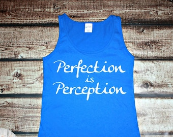 Perfection is Perception, Inspirational Women's Tank Top in 6 Colors in Sizes Small-4X, Plus Size
