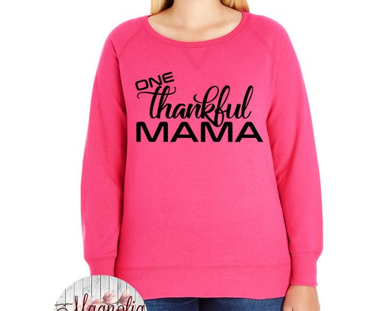 One Thankful Mama, Slouchy French Terry Pullover Sweatshirt, Small-4X, Plus Size Clothing, Thanksgiving Shirt, Mom Shirt, Mom Sweatshirt