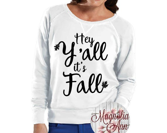 Hey Y'all It's Fall, Slouchy French Terry Pullover Sweatshirt, Size Small-4X, Plus Size Clothing, Plus Size Sweatshirt, Southern Shirt