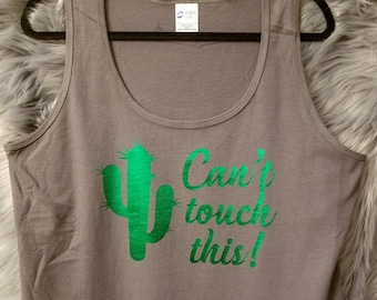 Ready to Ship, Size XXL Only, Can't Touch This Cactus Tank Top, Plus Size Clothing, Cactus Shirt, Cactus Tank, Can't Touch This Shirt