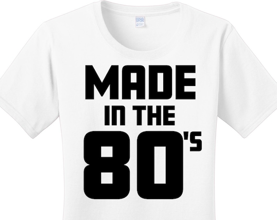 Made in the 80's, Women's T-Shirt in 7 Different Colors in Sizes Small-4X, Plus Size