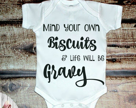 Mind Your Own Biscuits & Life Will Be Gravy Baby Onesie, Infant Toddler Shirt, Baby Shower Gift, Baby Onesie, Newborn Bodysuit, Toddler Tee
