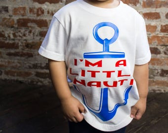 I'm A Little Nauti, Anchor, Nautical, Toddler T-Shirt, Toddler Graphic Tee, Toddler Shirt,  Trendy Tee, Toddler Clothes