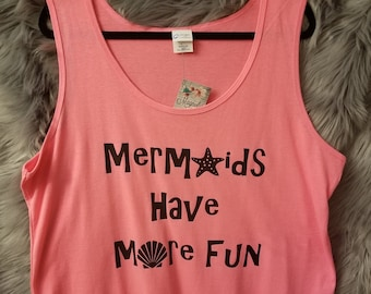 Size 3X Only, Ready to Ship, Mermaids Have More Fun Tank, Plus Size Clothing, Plus Size Tank Top, Mermaid Shirt, Plus Size Mermaid Shirt