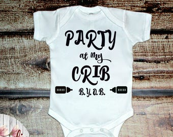Party At My Crib BYOB, Infant Shirt, Toddler Shirt, Baby Shower Gift, Baby Gift, Baby Onesie, Baby Bodysuit, Infant Clothing, Funny Baby