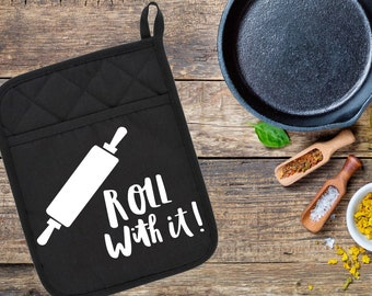 Roll With It, Pot Holder, Oven Mitt, Funny Pot Holder, Kitchen Gifts, Funny Oven Mitt, Funny Gift, Personalized Pot Holder,Custom Oven Mitt