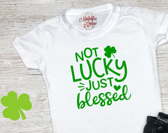 Not Lucky Just Blessed, St Patrick's Day Shirt, St. Patricks Day Kids Shirt, Girls St Patricks Day Shirt, Boys St Patricks Day Shirt