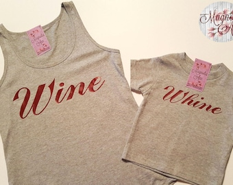 Wine & Whine, Mommy and Me Set, Womens Tank Top, Toddler T-shirt, Sizes Small-4X, 2T-5/6