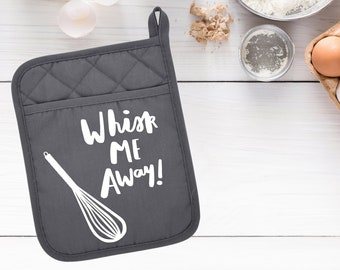 Whisk Me Away, Pot Holder, Oven Mitt, Funny Pot Holder, Kitchen Gifts, Funny Oven Mitt, Funny Gift, Personalized Pot Holder,Custom Oven Mitt