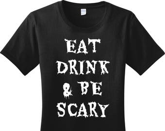 Eat Drink and Be Scary, Halloween, Women's T-Shirt