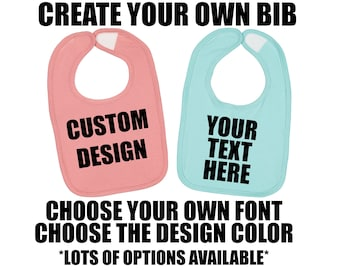 Custom Bib, Personalized Bib, Create Your Own Bib, Custom Baby Bib, Baby Bib, Personalized Baby Bib, Baby Shower Gift, Personalized Gift