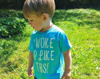 I Woke Up Like This, Toddler T-Shirt, Toddler Graphic Tee, Toddler Shirt,  Trendy Tee, Toddler Clothes
