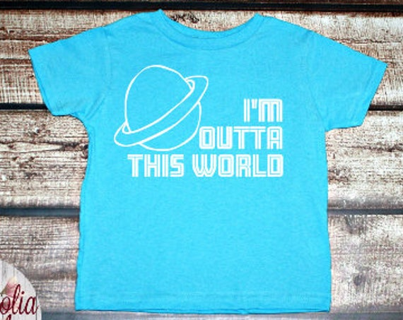 I'm Outta This World, Toddler T-Shirt, Toddler Graphic Tee, Toddler Shirt,  Trendy Tee, Toddler Clothes
