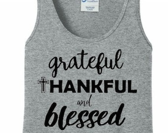 Grateful Thankful and Blessed, Cross, Christian, Thanksgiving, Women's Tank Top in 6 Colors, Sizes Small-4X, Plus Size, Plus Size Clothing