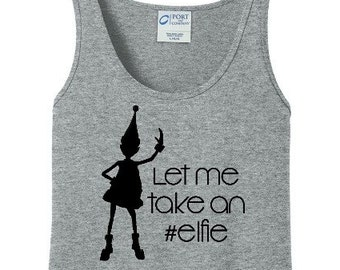 Let Me Take An Elfie, Christmas, Women's Tank Top in 6 Colors, Sizes Small-4X, Plus Size, Plus Size Clothing