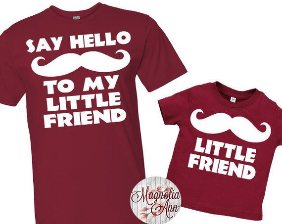 Say Hello To My Little Friend Shirt Set,  Father Son Tees, Father Son Matching Shirts, Daddy and Me Matching Shirts, Matching Family Shirts