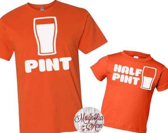 Pint, Half Pint Shirt Set, Father Son Tees, Father Son Matching Shirts, Daddy and Me Matching Shirts, Matching Family Shirts, Matching Shirt