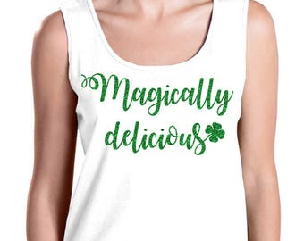 Magically Delicious Tank, St. Patrick's Day Shirt, Plus Size St. Patricks Day, St Patricks Day Shirt, Plus Size St Patricks Day Tank