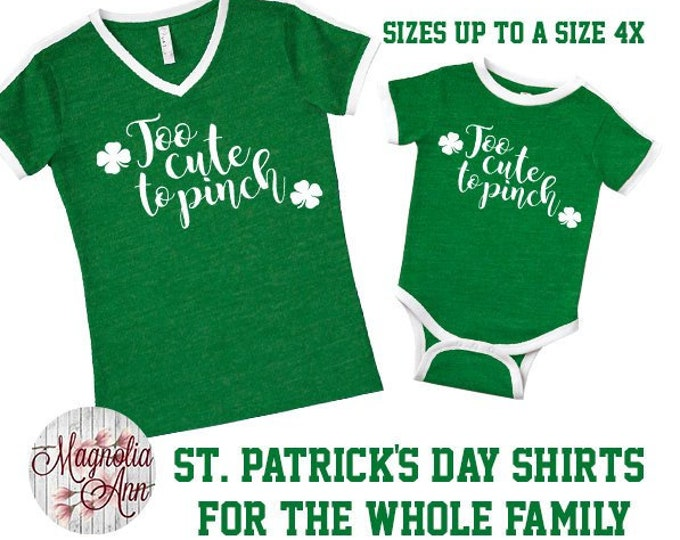 Featured listing image: Too Cute To Pinch, St Patrick's Day Shirt, Shamrock Shirt, Plus Size St Patrick's Day Shirt, Matching St Patrick's Day Shirts, Pinch Proof