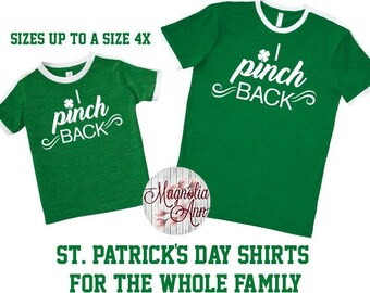 I Pinch Back, St Patrick's Day Shirt, Shamrock Shirt, Plus Size St Patrick's Day Shirt, Matching St Patrick's Shirts, Matching Family Shirts