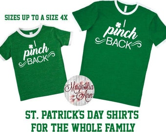 I Pinch Back, St Patrick's Day Shirt, Shamrock Shirt, Plus Size St Patrick's Day Shirt, Matching St Patrick's Shirts, Matching Family Shirts