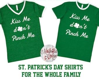 Kiss Me Don't Pinch Me, St Patricks Day Shirt, Shamrock Shirt, Plus Size St Patricks Day Shirt, Matching St Patricks Shirts, Matching Shirts