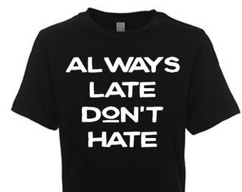 Always Late Don't Hate, Little Boys Graphic T-Shirt in Sizes XS-XL in Black, White & Grey, Back to School, School, Kids Graphic Tees