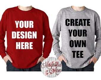 Create Your Own Tee, Custom Long Sleeve Shirt, Custom Tshirt, Custom T Shirt, Kids Long Sleeve Tee, Women's Long Sleeve, Men's Long Sleeve