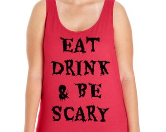 Eat Drink And Be Scary, Halloween, Women's Premium Jersey Tank Top Sizes Small-4X, Plus Sizes, Curvy, Lots of Colors